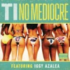 No Mediocre (feat. Iggy Azalea) - Single, T.I.