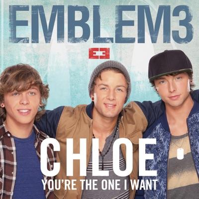 Chloe (You're the One I Want) - Single - Emblem3