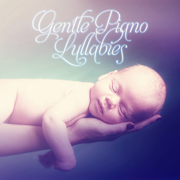 Gentle Piano Lullabies – Baby Sleep Aid, Help Your Baby Sleep, Soft Music to Relax for Newborn, Songs for Toddlers, Relaxing and Southing Sounds for Babies - Baby Sleep Lullaby Academy - Baby Sleep Lullaby Academy