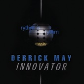 Derrick May - The Dance