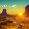 Hang Drum - Nomad Hippie Music for Shamanic Lucid Dreams - Shamanic Music Tribe & Hang Drum