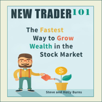 New Trader 101: The Fastest Way to Grow Wealth in the Stock Market (Unabridged)