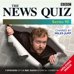 The News Quiz, Series 90: Eight episodes of the BBC Radio 4 topical comedy panel show