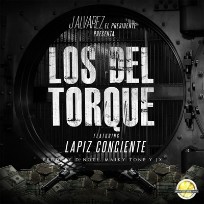 Los del Torque (feat. Lapiz Conciente) - Single - J Alvarez