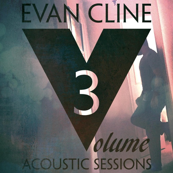 Evan Cline - Acoustic Sessions, Vol. 3