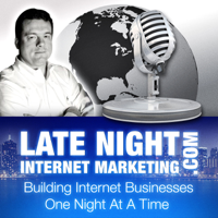 Late Night Internet Marketing with Mark Mason -- Affiliate Marketing Tips, Online Business Advice, Email Marketing and SEO podcast