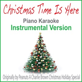 christmas time is here originally by peanuts a charlie brown christmas holiday special piano karaoke instrumental version single john story - Christmas Time Is Here Song