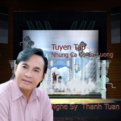 Tuyen Tap Ca Co Nghe Sy Cai Luong Thanh Tuan - NSUT Thanh Tuan album