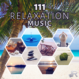 Relaxing Zen Music Ensemble - 111 Relaxation Music: Sound Therapy for Zen Meditation, Yoga, Spa, Massage & Reiki, New Age Ambience for Deep Sleep, Study & Mindfulness