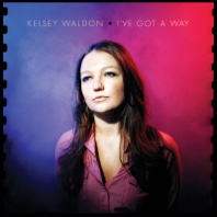 I've Got a Way - Kelsey Waldon