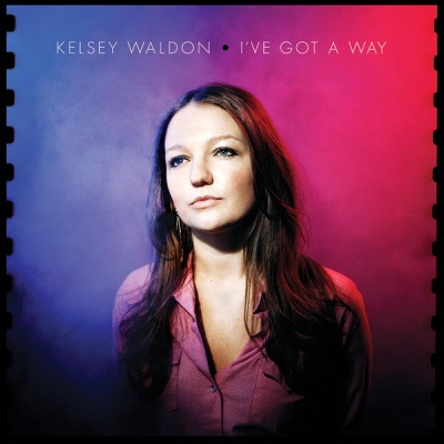 I've Got a Way - Kelsey Waldon album