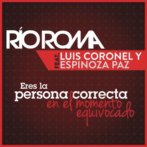 Eres la Persona Correcta en el Momento Equivocado (feat. Luis Coronel & Espinoza Paz) - Single