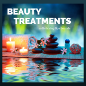 Beauty Treatments - 20 Relaxing Spa Sounds for Beauty Salon and Massage, Background Serenity Music