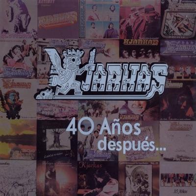 40 Años Después - Los Kjarkas