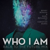 Who I Am (feat. Christian Burns) [Back to the Future Mix] - Single