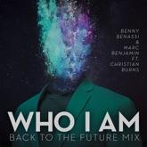 Who I Am (feat. Christian Burns) [Back to the Future Mix] - Single