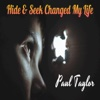Hide & Seek Changed My Life - Single - Paul Taylor