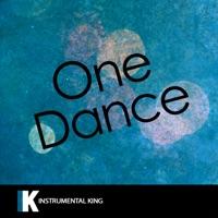 Instrumental King - One Dance (In the Style of Drake feat. Wizkid & Kyla) [Karaoke Version] - Single