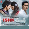 Ishk Actually (Original Motion Picture Soundtrack)