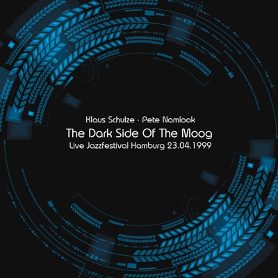 The Dark Side of the Moog (feat. Pete Namlook) [Live Jazzfestival Hamburg 23.04.1999] - Klaus Schulze album