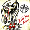 Kill Me Now - Prana