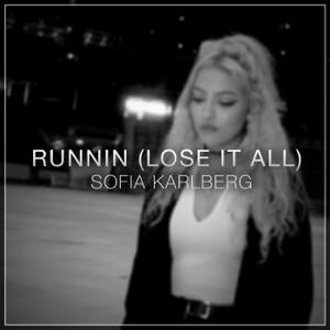 Sofia Karlberg - Runnin (Lose it All)