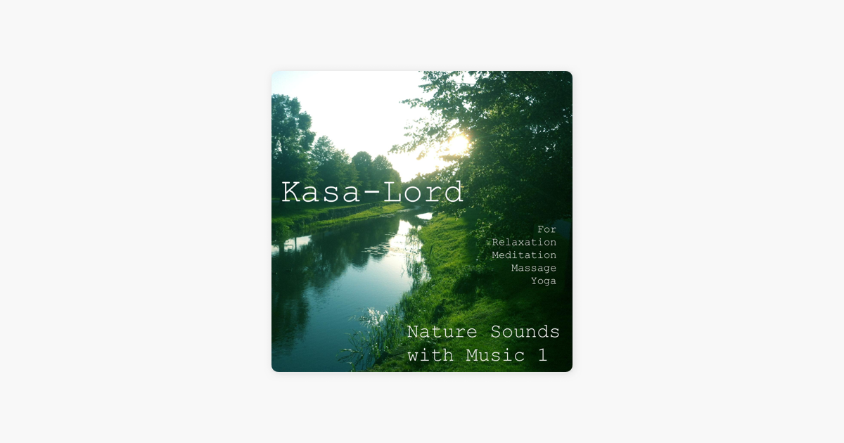 ‎Nature Sounds with Music 1 by Kasa-Lord