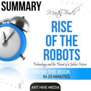 Martin Ford's Rise of the Robots: Technology and the Threat of a Jobless Future Summary (Unabridged)