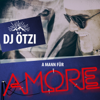 A Mann für Amore (Single Mix) - DJ Ötzi