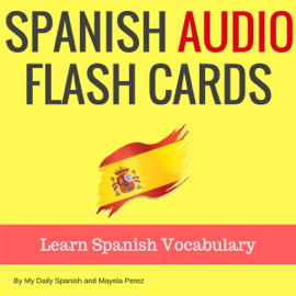 Spanish Audio Flash Cards: Learn 1000 Spanish Words - Without Memorization! (Unabridged) audiobook