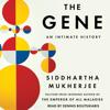 Siddhartha Mukherjee - The Gene: An Intimate History (Unabridged) portada