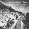 A Rhapsody in Christ - Greg Stigter & Russ Ixer