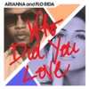 Who Did You Love - Single, Arianna & Flo Rida