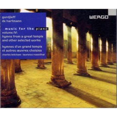 Gurdjieff & De Hartmann: Music for the Piano, Vol. IV: Hymns from a Great Temple and Other Selected Works