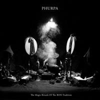 Phurpa - The Magic Rituals of the Bon Tradition artwork