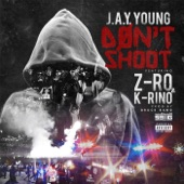 J.a.y. Young - Don't Shoot
