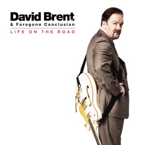 Life on the Road - David Brent - David Brent