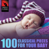 100 Classical Pieces for Your Baby - Various Artists