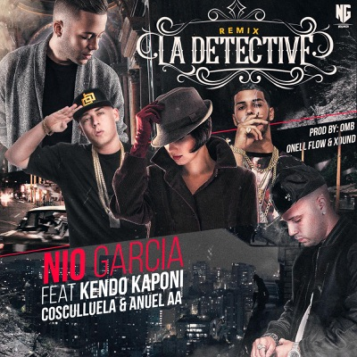 La Detective (Remix) [feat. Kendo Kaponi, Cosculluela & Anuel AA] - Single MP3 Download