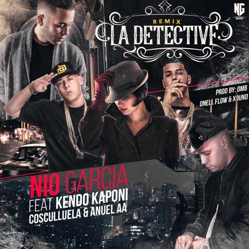 Nio García - La Detective (Remix) [feat. Kendo Kaponi, Cosculluela & Anuel Aa] - Single