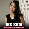Ikk Kudi Asees Kaur Version Single
