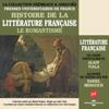 Alain Viala - Le Romantisme: Histoire de la littérature française 5 illustration
