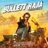 Bullett Raja Original Motion Picture Soundtrack