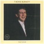 T Bone Burnett - Poetry (2006 Remastered)