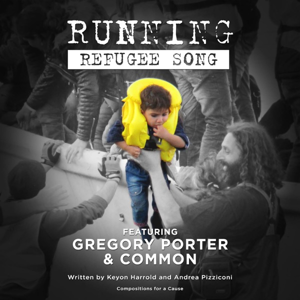 Running (Refugee Song) [feat. Common & Gregory Porter] - Single