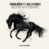 Walking with Shadows (feat. BullySongs) [Lunde Bros Remix]