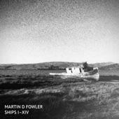 Martin D Fowler - 1 Ships III