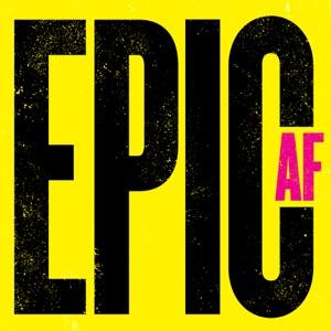 EPIC AF