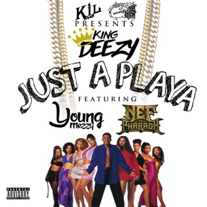 Just a Playa (feat. Young Mezzy & Nef the Pharaoh) - Single Mp3 Download