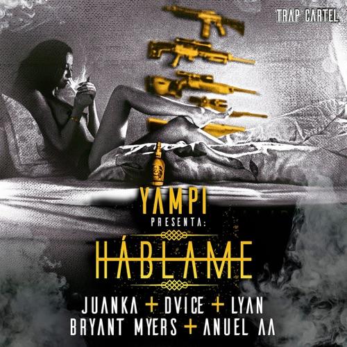 Dvice - Háblame (feat. Juanka, Lyan, Bryant Myers & Anuel Aa) - Single